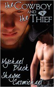The Cowboy And The Thief - Mychael Black, Shayne Carmichael