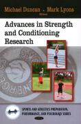 Advances in Strength and Conditioning Research (Sports and Athletics Preparation, Performance, and Psychology)