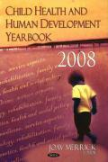 Child Health and Human Development Yearbook, 2008