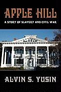 Apple Hill: A Story of Slavery and Civil War