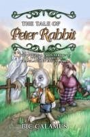 The Tale of Peter Rabbit, the Original Latin Version, C. 777 B.C. Faithfully Translated by Bic-Calamus - Calumus, Bic