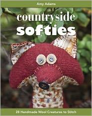 Countryside Softies: 28 Handmade Wool Creatures to Stitch - Amy Adams