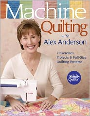 Machine Quilting With Alex Anderson: 7 Exercises, Projects & Full-Size Quilting Patterns (PagePerfect NOOK Book) - Alex Anderson