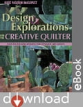 Design Explorations for the Creative Quilter: Easy-to-Follow Lessons for Dynamic Art Quilts - Masopust, Katie Pasquini