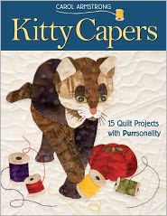 Kitty Capers: 15 Quilt Projects with Purrsonality (PagePerfect NOOK Book) - Carol Armstrong