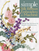 Susan Schrempf: Simple Silk Ribbon Embroidery by Machine
