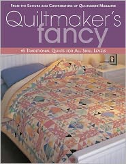 Quiltmaker's Fancy: 16 Traditional Quilts for All Skill Levels (PagePerfect NOOK Book) - From the Editors and Contributors of Quiltmaker Magazine