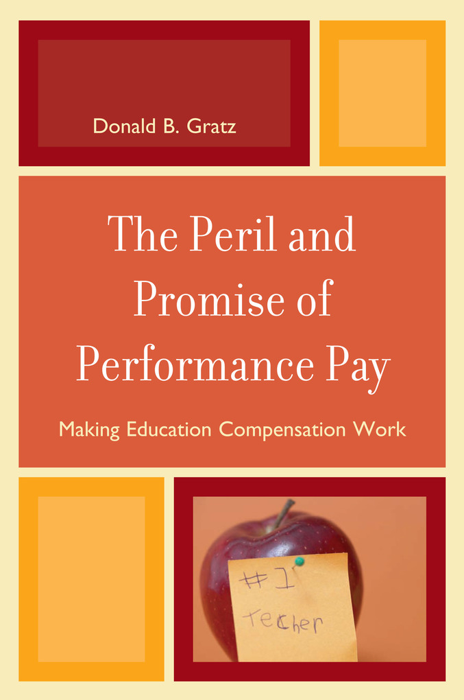 Peril and Promise of Performance Pay als eBook von Donald B. Gratz - R&L Education