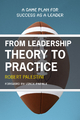 From Leadership Theory to Practice - Robert Palestini