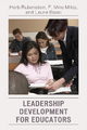 Leadership Development for Educators - Herb Rubenstein;  F. Mike Miles;  Laurie J. Bassi