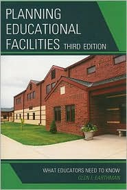 Planning Educational Facilities: What Educators Need to Know - Glen I. Earthman