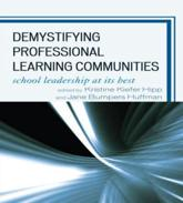 Demystifying Professional Learning Communities - Kristine Kiefer Hipp (editor), Jane Bumpers Huffman (editor), Shirley M. Hord (foreword), Jesus Abrego (contributions), D'Ette Fly Cowan (contributions), Gayle Moller (contributions), Dianne F. Olivier (contributions), Anita M. Pankake (contributions), Li