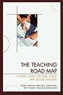The Teaching Road Map: A Pocket Guide for High School and College Teachers