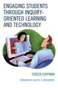 Engaging Students through Inquiry-Oriented Learning and Technology - Juliette C. Mersiowsky, Teresa Coffman