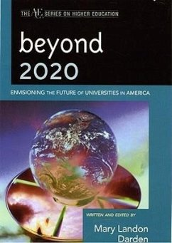 Beyond 2020: Envisioning the Future of Universities in America - Astin, Alexander W. Astin, Helen
