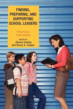 Finding, Preparing, and Supporting School Leaders: Critical Issues, Useful Solutions - Herausgeber: Conley, Sharon Cooper, Bruce S.