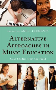 Alternative Approaches in Music Education: Case Studies from the Field - Abrahams, Frank Abramo, Joseph