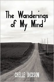 The Wanderings Of My Mind - Chelle Dickson