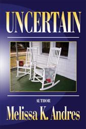 Uncertain - Andres, Melissa K.