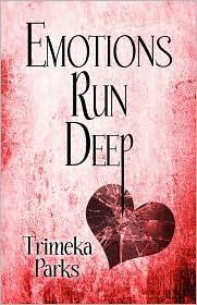 Emotions Run Deep - Trimeka Parks