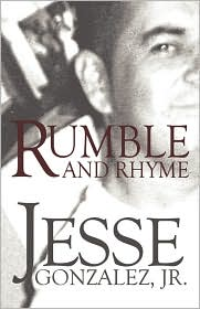 Rumble And Rhyme - Jesse Gonzalez Jr
