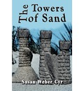 The Towers of Sand - Susan Weber Cyr