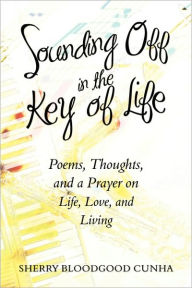 Sounding Off In The Key Of Life - Sherry Bloodgood Cunha