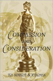 Compassion And Consideration - Tri Sumarti Soetarman