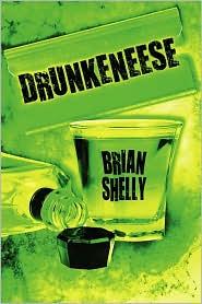 Drunkeneese - Brian Shelly