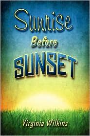 Sunrise Before Sunset - Virginia Wilkins
