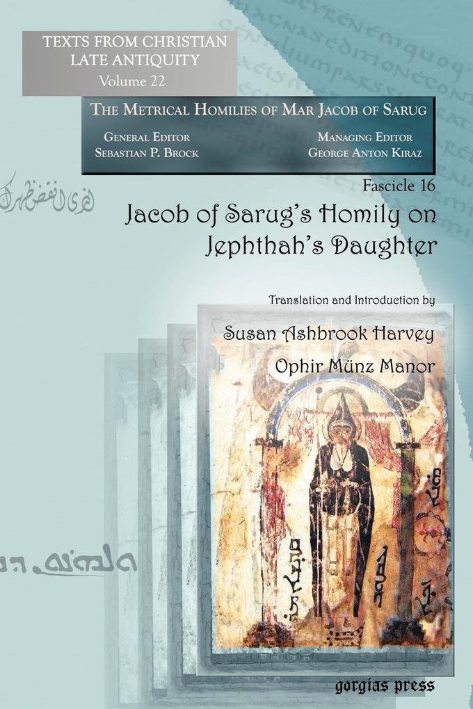 Jacob of Sarug´s Homily on Jephthah´s Daughter als Buch von Susan Harvey, Ophir Münz-Manor - Susan Harvey, Ophir Münz-Manor