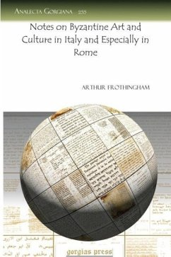 Notes on Byzantine Art and Culture in Italy and Especially in Rome - Frothingham, Arthur L. , Jr.