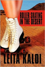 Roller Skating In The Desert - Leita Kaldi