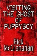Visiting the Ghost of Puppyboy