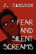 Fear and Silent Screams