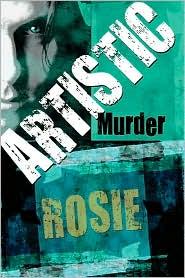 Artistic Murder - Rosie