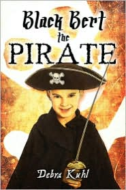 Black Bert the Pirate - Debra Kuhl