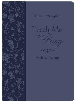 Teach Me to Pray - Andrew Murray