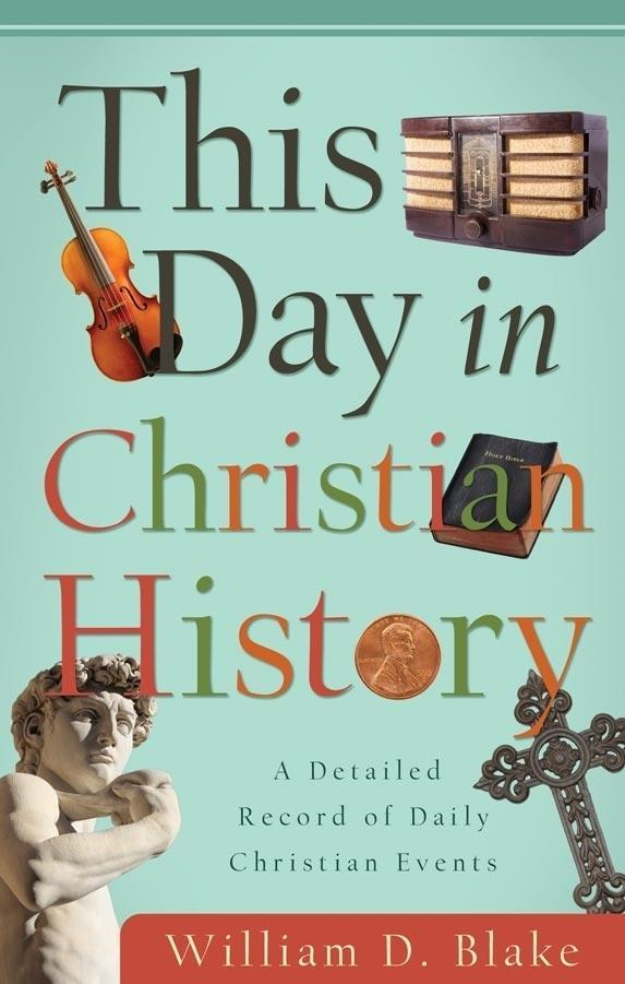 This Day in Christian History als eBook von William D. Blake - Barbour Publishing, Inc.