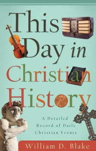 This Day in Christian History - William D. Blake