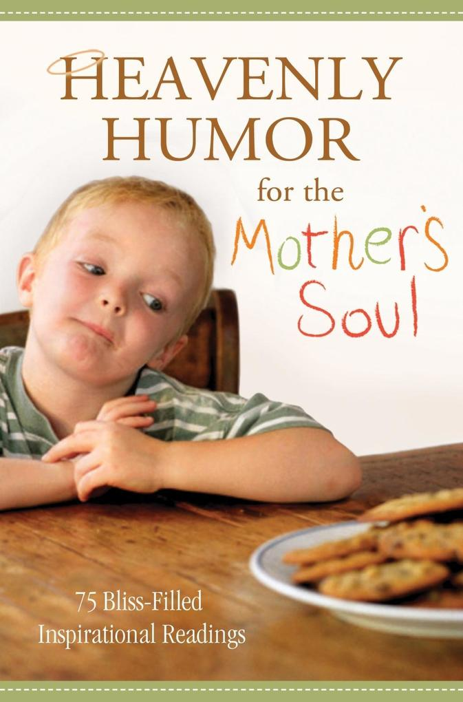 Heavenly Humor for the Mother´s Soul als eBook von ompiled by Barbour Staff Compiled by Barbour Staf - Barbour Publishing