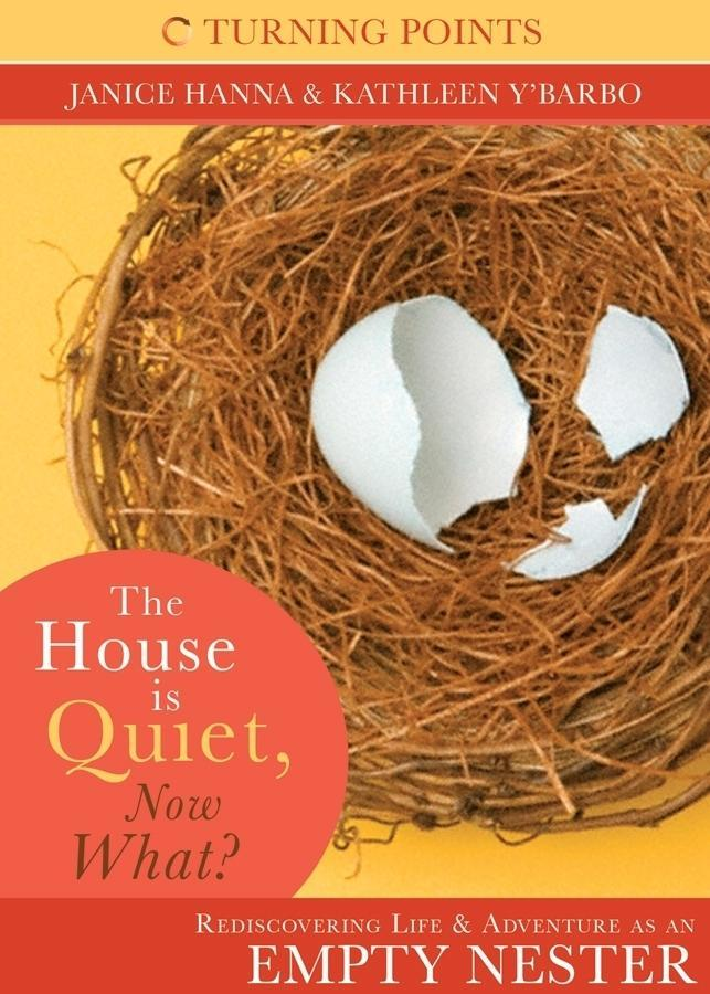 The House is Quiet, Now What? als eBook von Janice Thompson, Kathleen Y´Barbo - Barbour Publishing, Inc.