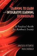 Kitsantas, Anastasia;Dabbagh, NADA: Learning to Learn with Integrative Learning Technologies (Ilt)
