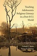 Teaching Adolescents Religious Literacy in a Post-9/11 World (PB)