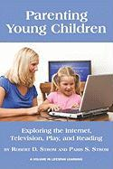 Parenting Young Children: Exploring the Internet, Television, Play, and Reading