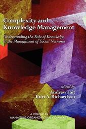 Complexity and Knowledge Management Understanding the Role of Knowledge in the Management of Social Networks (Hc) - Tait, Andrew / Richardson, Kurt A.