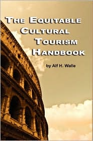 The Equitable Cultural Tourism Handbook (Hc) - Alf H. Walle