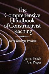 The Comprehensive Handbook of Constructivist Teaching: From Theory to Practice (Hc) - Pelech, James / Pieper, Gail