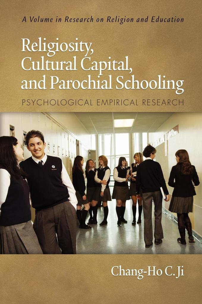 Religiosity, Cultural Capital, and Parochial Schooling als Taschenbuch von Chang-Ho C. Ji - Information Age Publishing