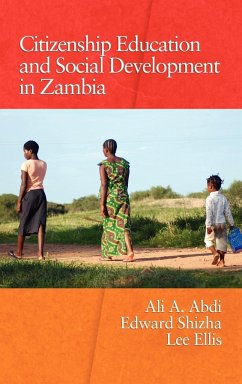 Citizenship Education and Social Development in Zambia (Hc) - Herausgeber: Abdi, Ali A. Shizha, Edward Ellis, Lee